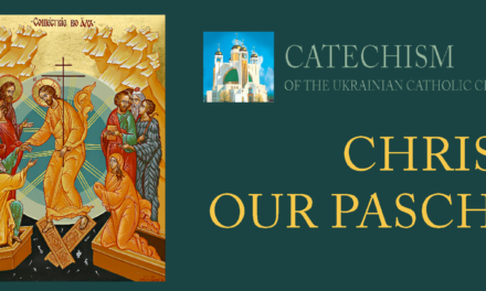 Powerpoints, Videos, Articles, and Relection Questions for Christ Our Pascha